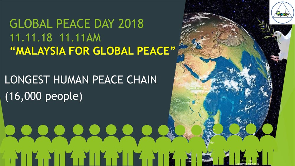 "GLOBAL PEACE DAY 2018 11.11.18  11.11AM ""MALAYSIA FOR GLOBAL P"